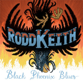 RODD KEITH: BLACK PHOENIX BLUES