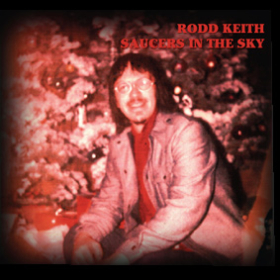 RODD KEITH: SAUCERS IN THE SKY